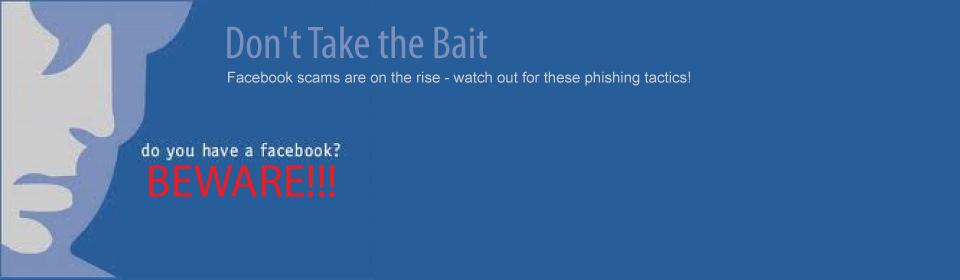 Don't Take the Bait - Facebook Phishing Scams are on the Rise!
