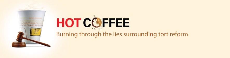 Hot Coffee - Burning Through the Lies Surrounding Tort Reform